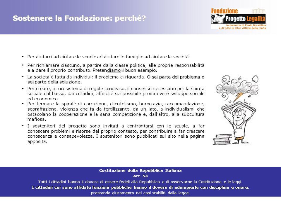 Sostenere la Fondazione: perché? Per aiutarci ad aiutare le scuole ad aiutare le famiglie ad aiutare la società. Pretendiamo il buon esempio Per richi