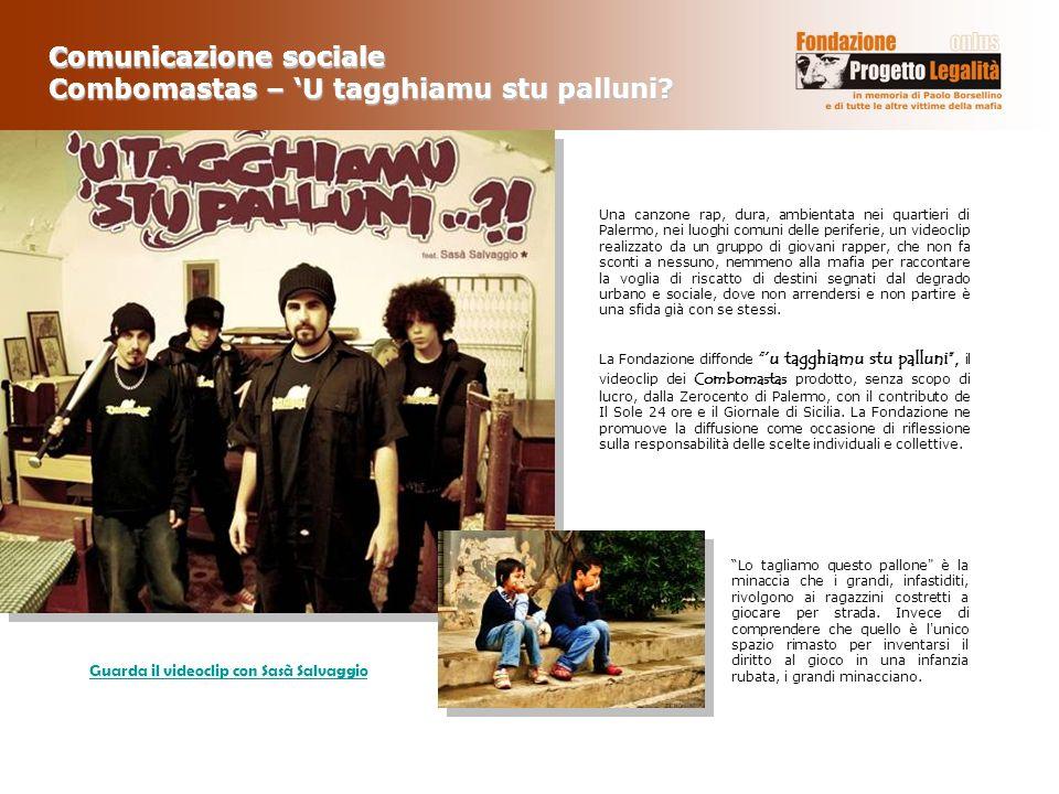 La Fondazione diffonde u tagghiamu stu palluni, il videoclip dei Combomastas prodotto, senza scopo di lucro, dalla Zerocento di Palermo, con il contri