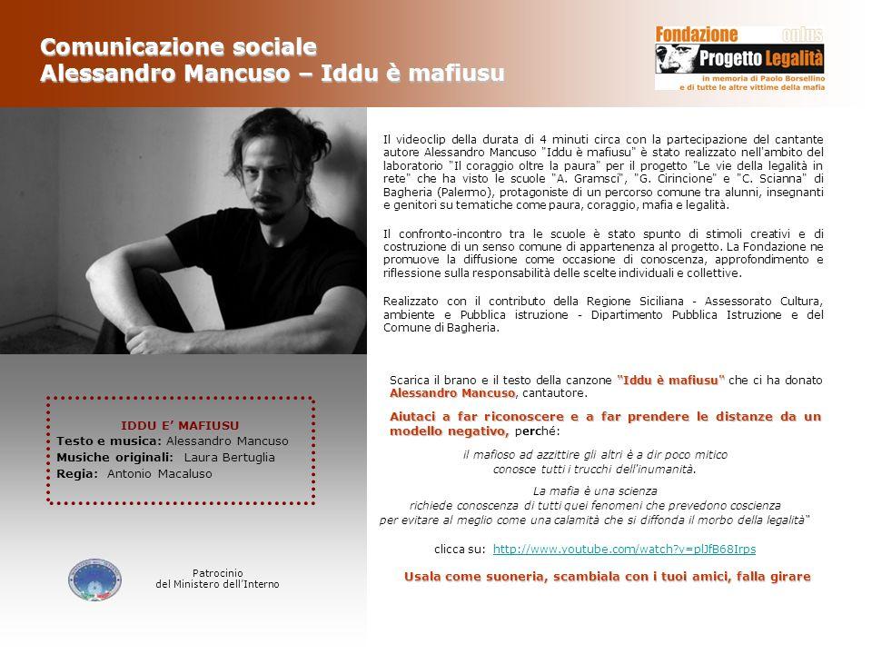 La Comunicazione Sociale Il videoclip della durata di 4 minuti circa con la partecipazione del cantante autore Alessandro Mancuso