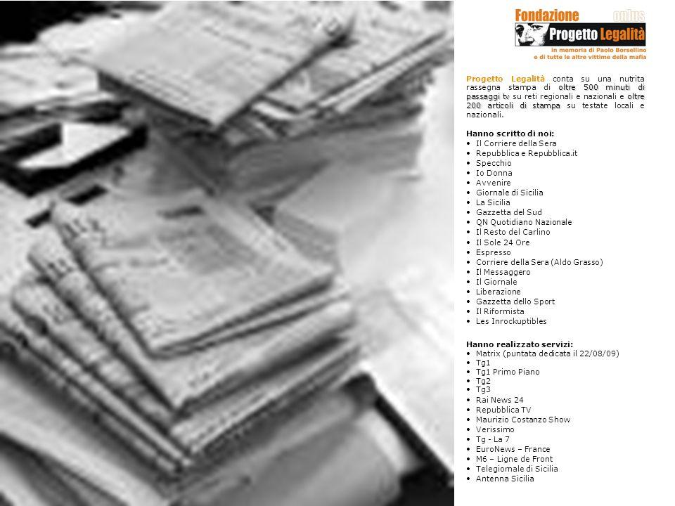 oltre 500 minuti di passaggi tvoltre 200 articoli di stampa Progetto Legalità conta su una nutrita rassegna stampa di oltre 500 minuti di passaggi tv