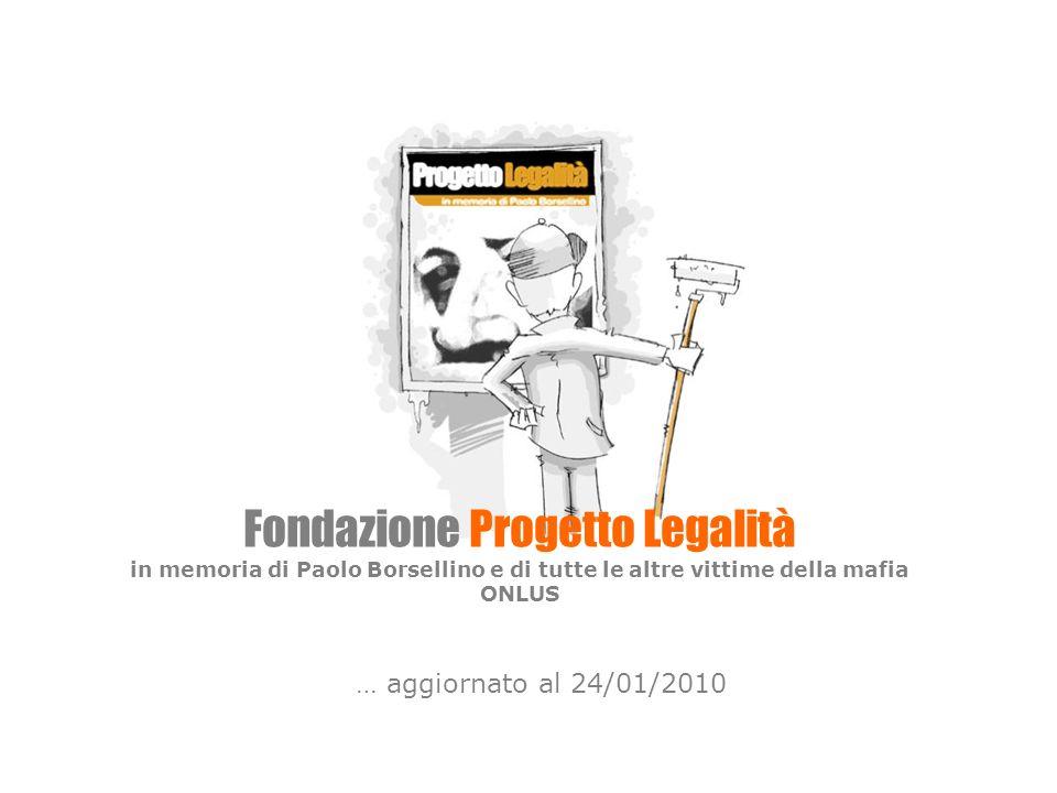 Fondazione Progetto Legalità in memoria di Paolo Borsellino e di tutte le altre vittime della mafia ONLUS … aggiornato al 24/01/2010