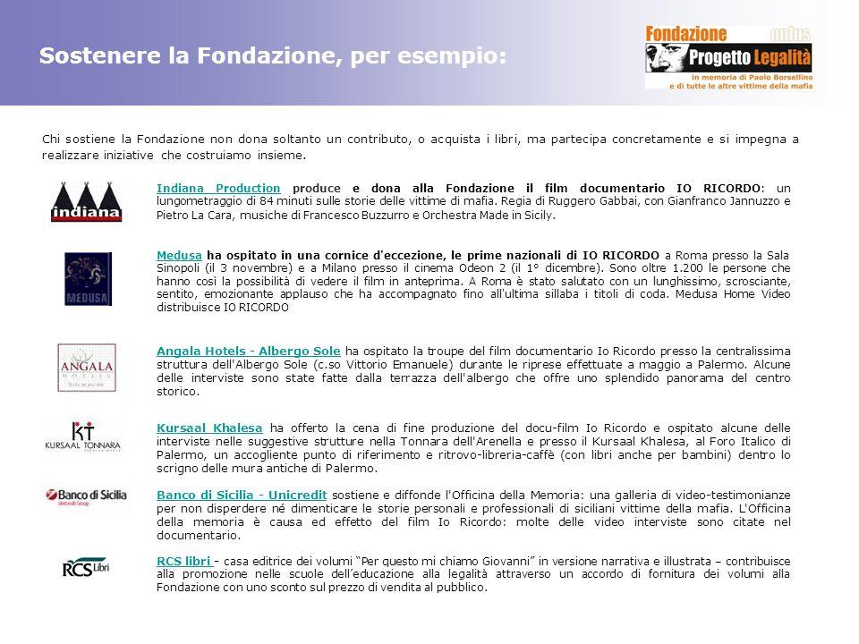 Sostenere la Fondazione, per esempio: Chi sostiene la Fondazione non dona soltanto un contributo, o acquista i libri, ma partecipa concretamente e si