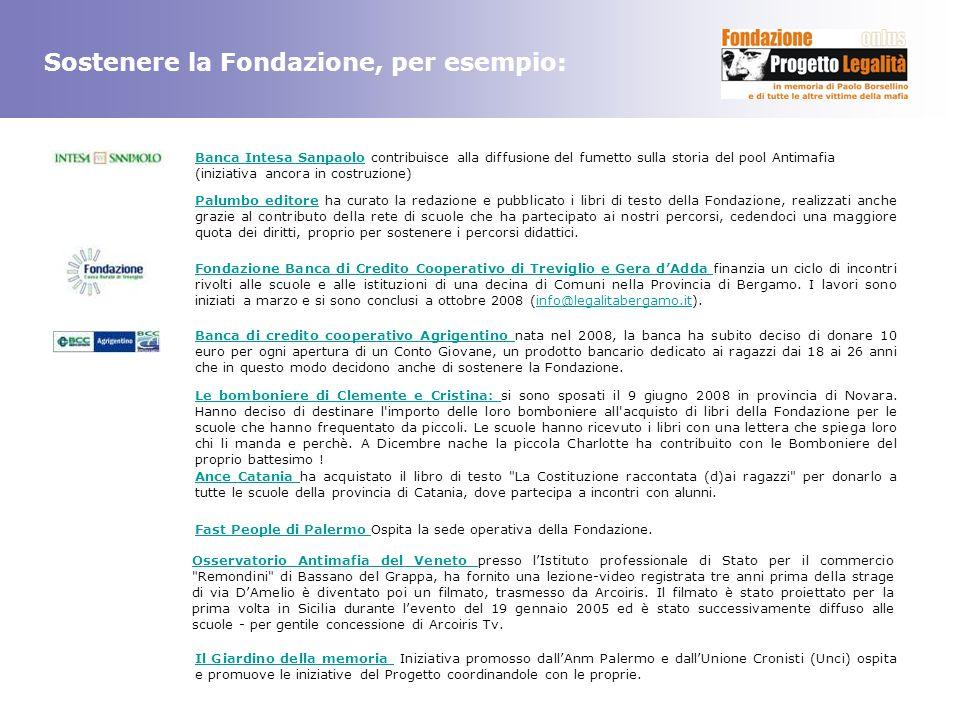 Sostenere la Fondazione, per esempio: Banca Intesa Sanpaolo contribuisce alla diffusione del fumetto sulla storia del pool Antimafia Banca Intesa Sanp