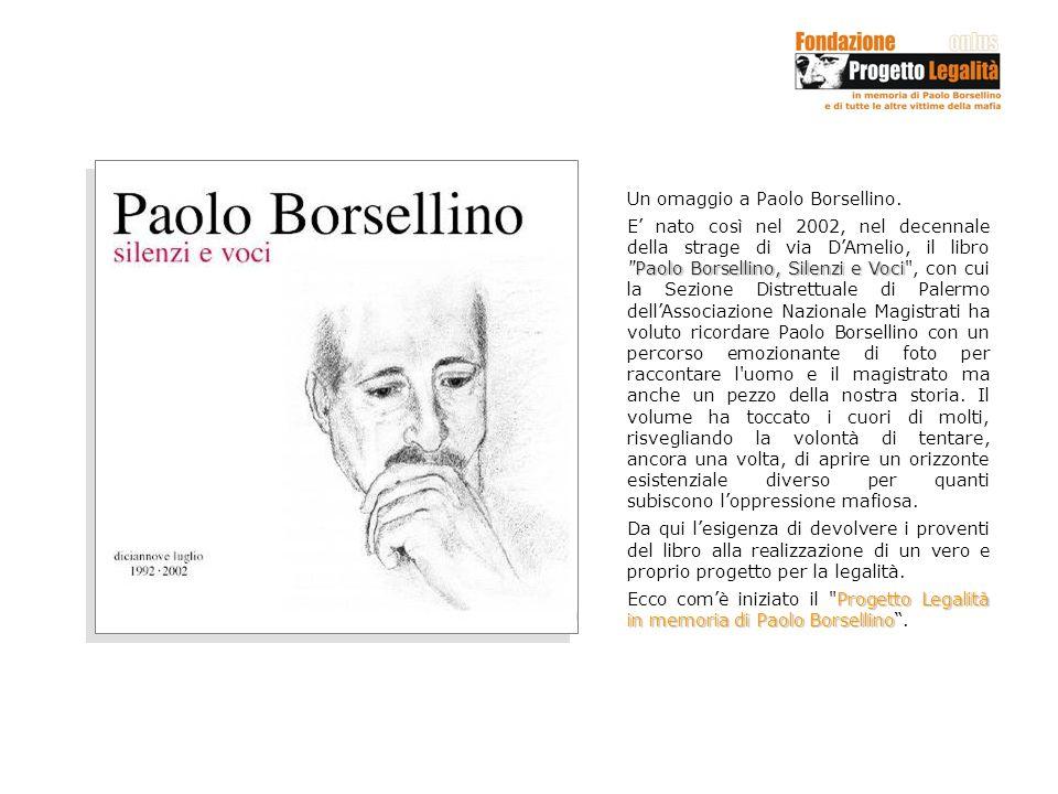 Un omaggio a Paolo Borsellino. E nato così nel 2002, nel decennale della strage di via DAmelio, il libro