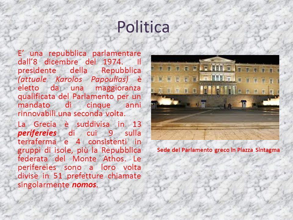 Politica E una repubblica parlamentare dall8 dicembre del 1974. Il presidente della Repubblica (attuale Karolos Papoulias) è eletto da una maggioranza