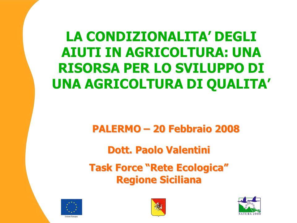 LA CONDIZIONALITA DEGLI AIUTI IN AGRICOLTURA: UNA RISORSA PER LO SVILUPPO DI UNA AGRICOLTURA DI QUALITA Dott.