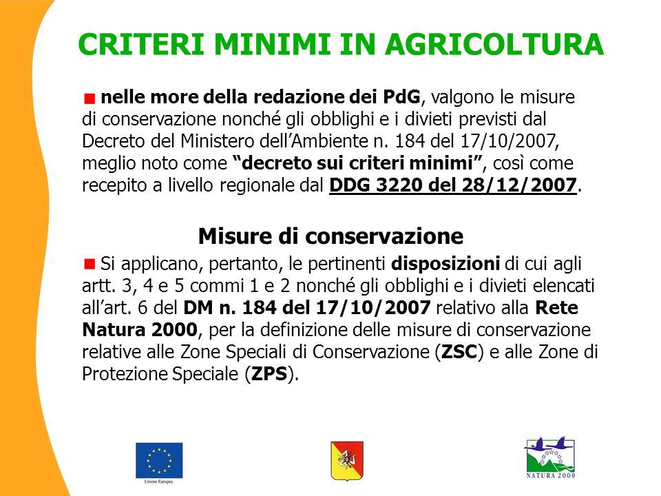 CRITERI MINIMI IN AGRICOLTURA Si applicano, pertanto, le pertinenti disposizioni di cui agli artt.