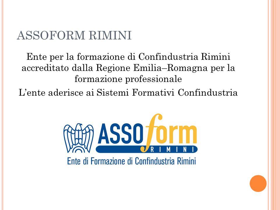 ASSOFORM RIMINI Ente per la formazione di Confindustria Rimini accreditato dalla Regione Emilia–Romagna per la formazione professionale Lente aderisce