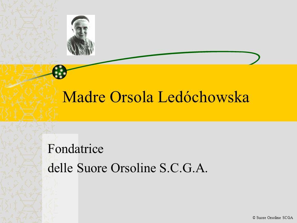 Madre Orsola Ledóchowska Fondatrice delle Suore Orsoline S.C.G.A. © Suore Orsoline SCGA