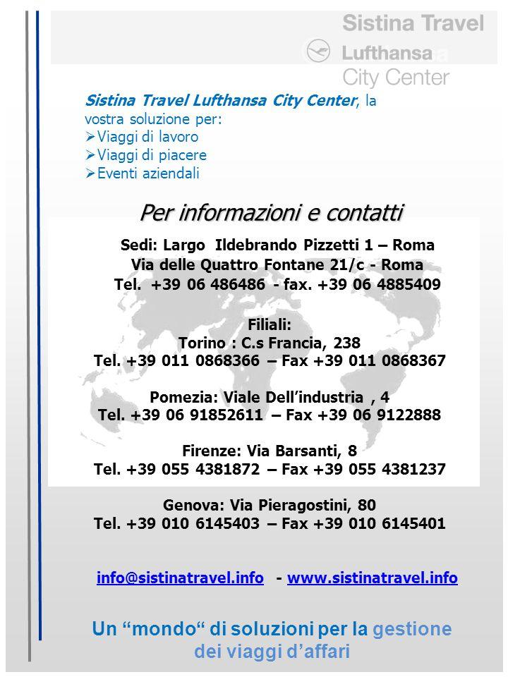 Un mondo di soluzioni per la gestione dei viaggi daffari Per informazioni e contatti Sedi: Largo Ildebrando Pizzetti 1 – Roma Via delle Quattro Fontane 21/c - Roma Tel.