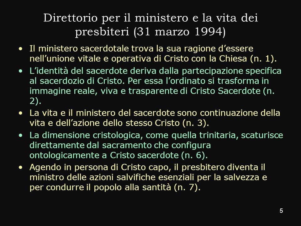 Direttorio per il ministero e la vita dei presbiteri (31 marzo 1994) Il ministero sacerdotale trova la sua ragione dessere nellunione vitale e operati