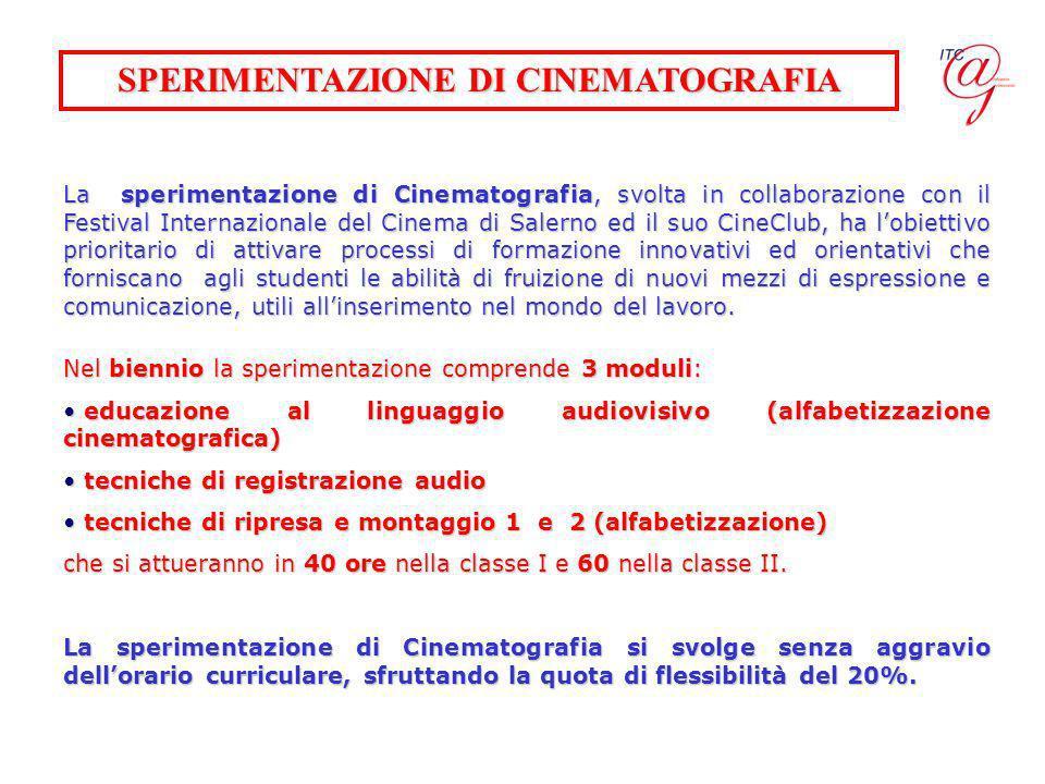 SPERIMENTAZIONE DI CINEMATOGRAFIA La sperimentazione di Cinematografia, svolta in collaborazione con il Festival Internazionale del Cinema di Salerno