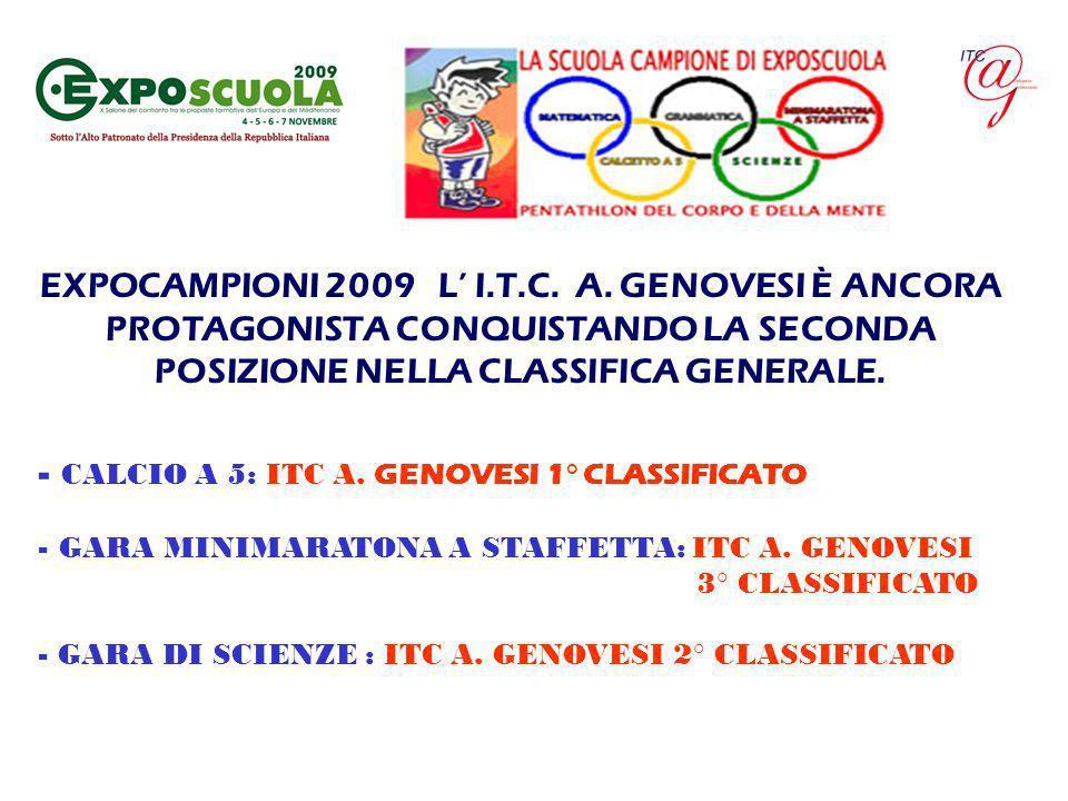 EXPOCAMPIONI 2009 L I.T.C. A. GENOVESI È ANCORA PROTAGONISTA CONQUISTANDO LA SECONDA POSIZIONE NELLA CLASSIFICA GENERALE. - - CALCIO A 5: ITC A. GENOV