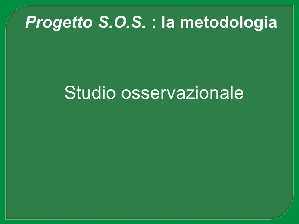 Studio osservazionale Progetto S.O.S. : la metodologia