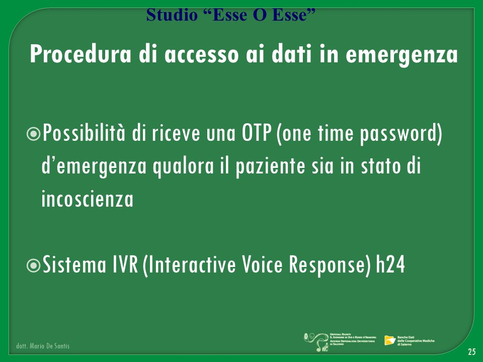 Possibilità di riceve una OTP (one time password) demergenza qualora il paziente sia in stato di incoscienza Sistema IVR (Interactive Voice Response)