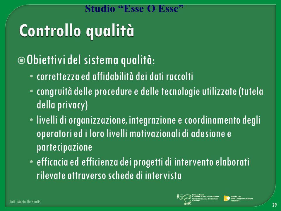 Obiettivi del sistema qualità: correttezza ed affidabilità dei dati raccolti congruità delle procedure e delle tecnologie utilizzate (tutela della pri