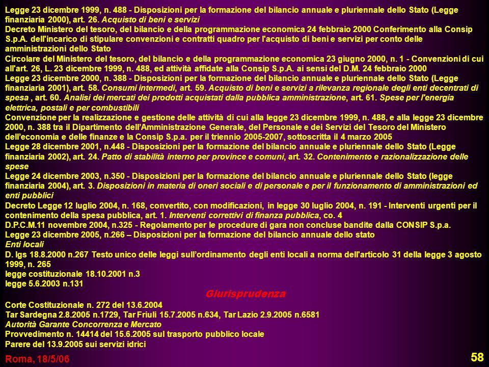 Roma, 18/5/06 Legge 23 dicembre 1999, n. 488 - Disposizioni per la formazione del bilancio annuale e pluriennale dello Stato (Legge finanziaria 2000),