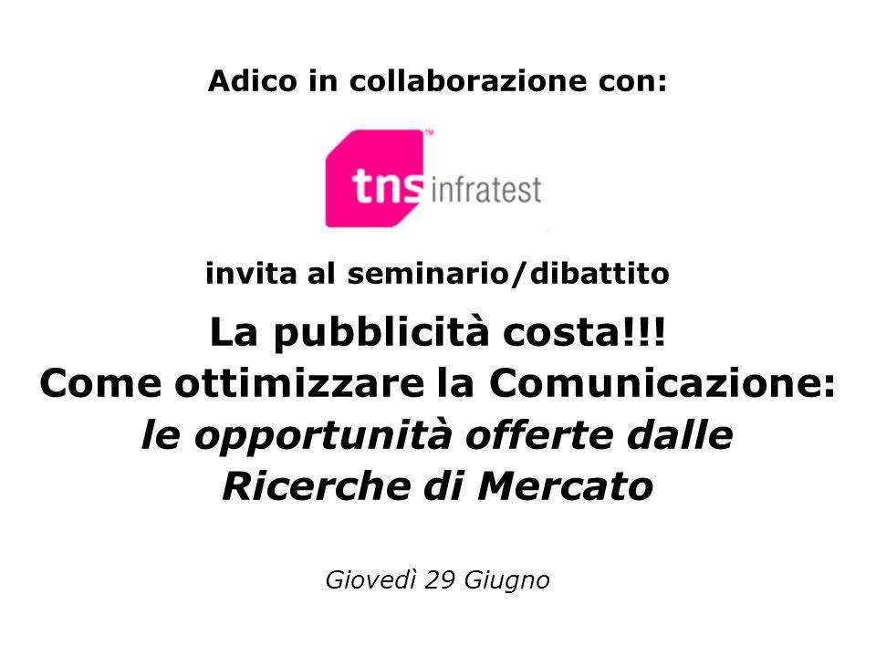 Adico in collaborazione con: invita al seminario/dibattito La pubblicità costa!!! Come ottimizzare la Comunicazione: le opportunità offerte dalle Rice