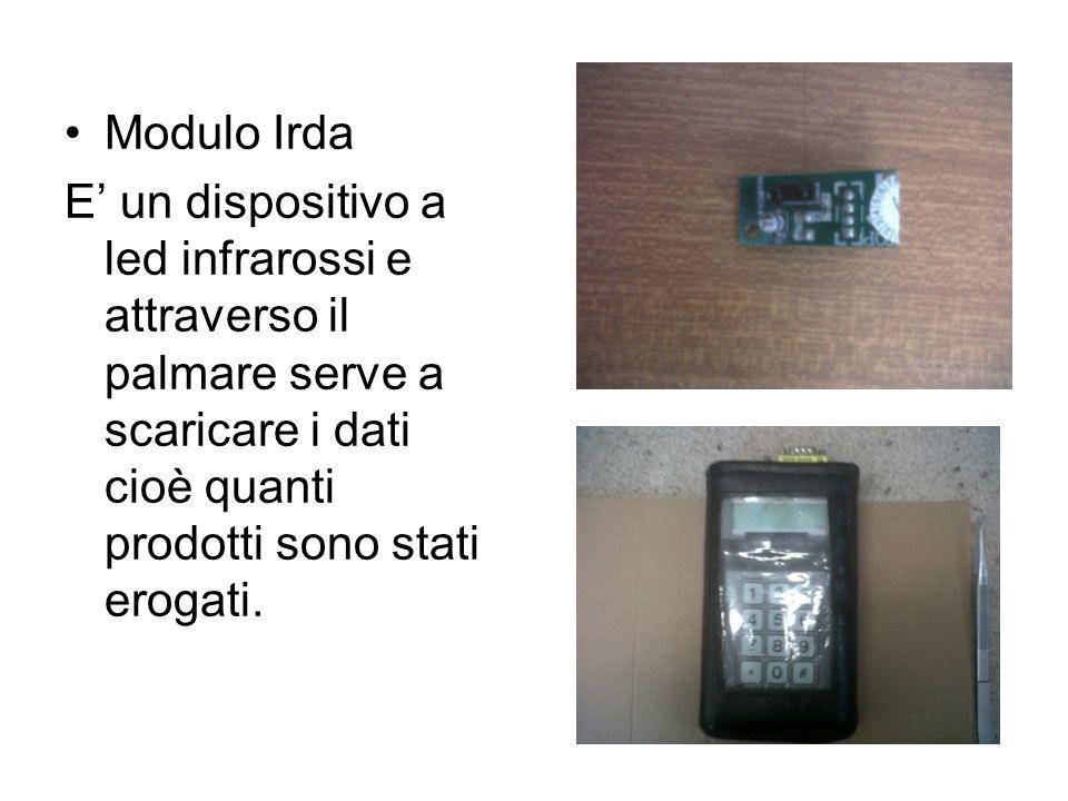 Modulo Irda E un dispositivo a led infrarossi e attraverso il palmare serve a scaricare i dati cioè quanti prodotti sono stati erogati.