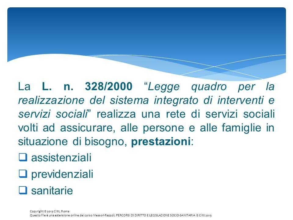 La L. n. 328/2000 Legge quadro per la realizzazione del sistema integrato di interventi e servizi sociali realizza una rete di servizi sociali volti a