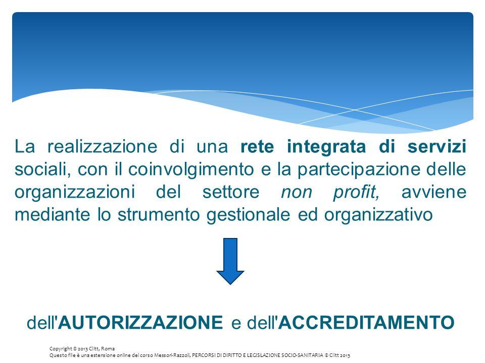 La realizzazione di una rete integrata di servizi sociali, con il coinvolgimento e la partecipazione delle organizzazioni del settore non profit, avvi