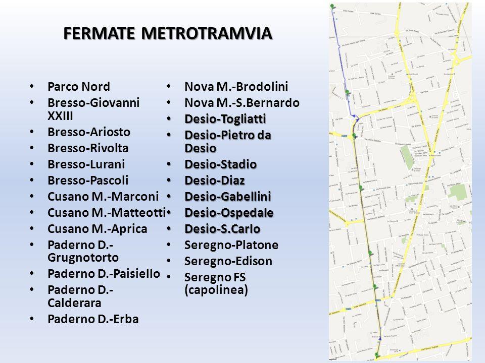 FERMATE METROTRAMVIA Parco Nord Bresso-Giovanni XXIII Bresso-Ariosto Bresso-Rivolta Bresso-Lurani Bresso-Pascoli Cusano M.-Marconi Cusano M.-Matteotti