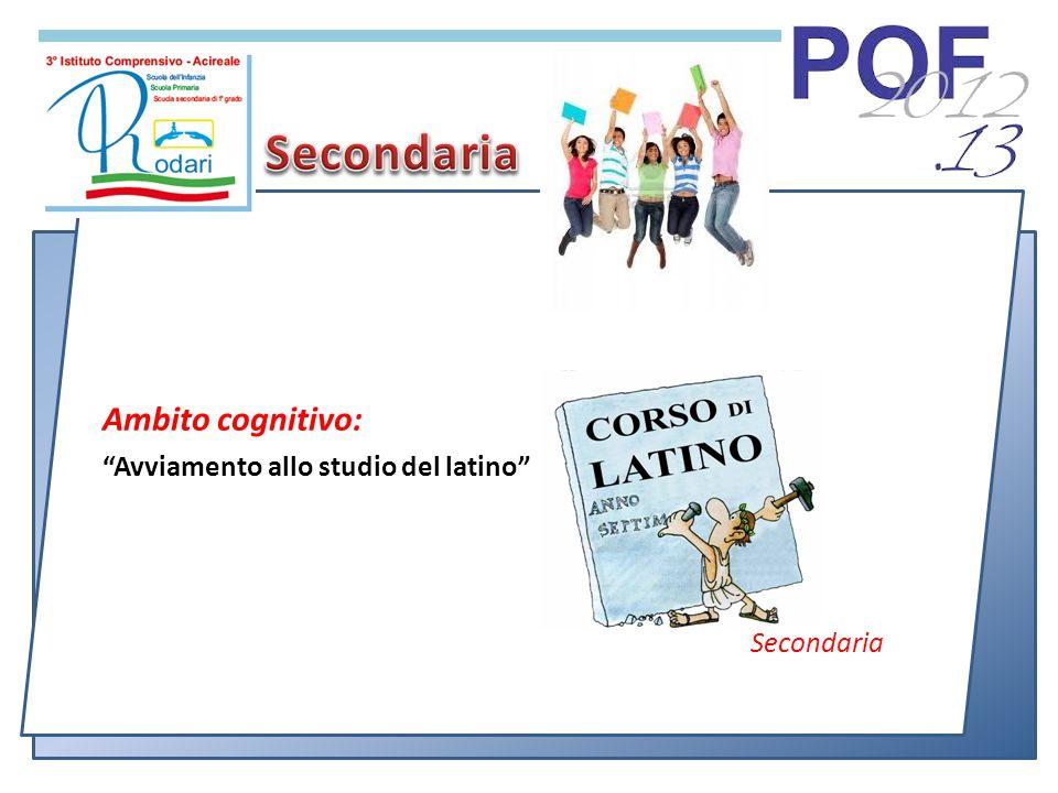 Ambito cognitivo: Avviamento allo studio del latino Secondaria