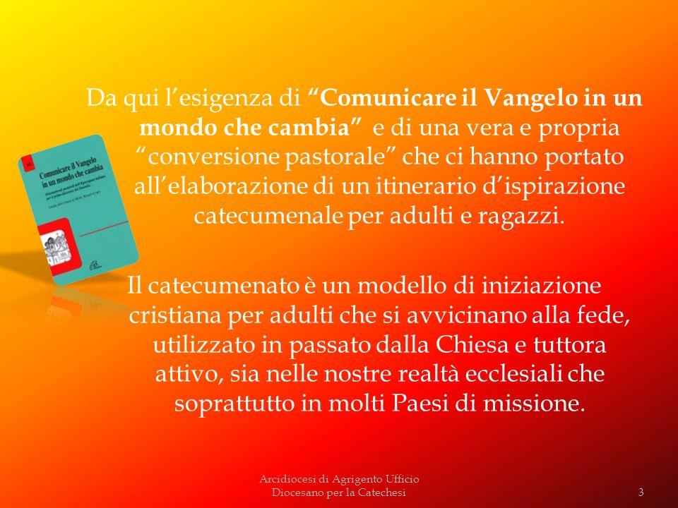 Da qui lesigenza di Comunicare il Vangelo in un mondo che cambia e di una vera e propria conversione pastorale che ci hanno portato allelaborazione di