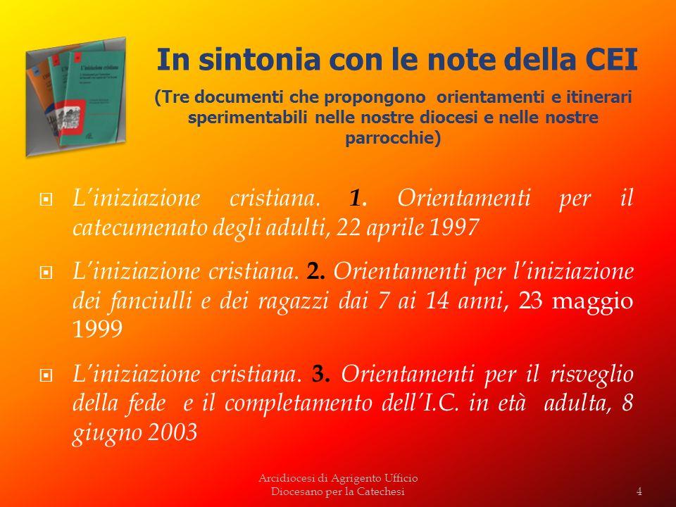 Liniziazione cristiana. 1. Orientamenti per il catecumenato degli adulti, 22 aprile 1997 Liniziazione cristiana. 2. Orientamenti per liniziazione dei