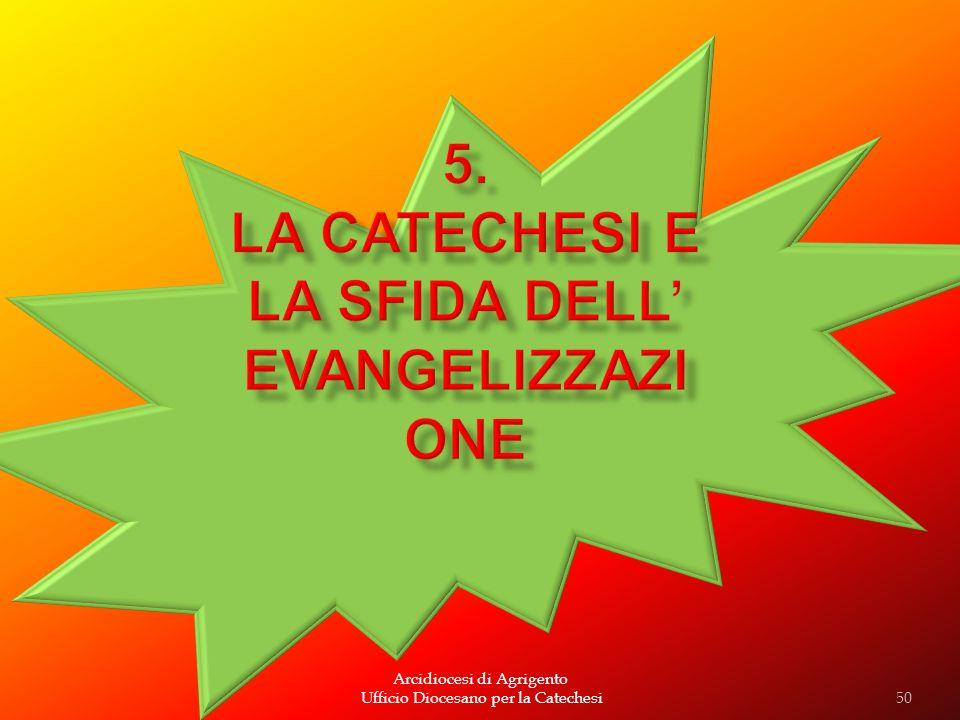 Arcidiocesi di Agrigento Ufficio Diocesano per la Catechesi50