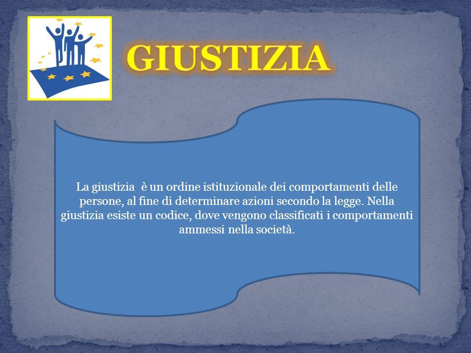 La giustizia è un ordine istituzionale dei comportamenti delle persone, al fine di determinare azioni secondo la legge.