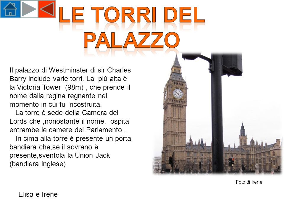 Il palazzo di Westminster di sir Charles Barry include varie torri.