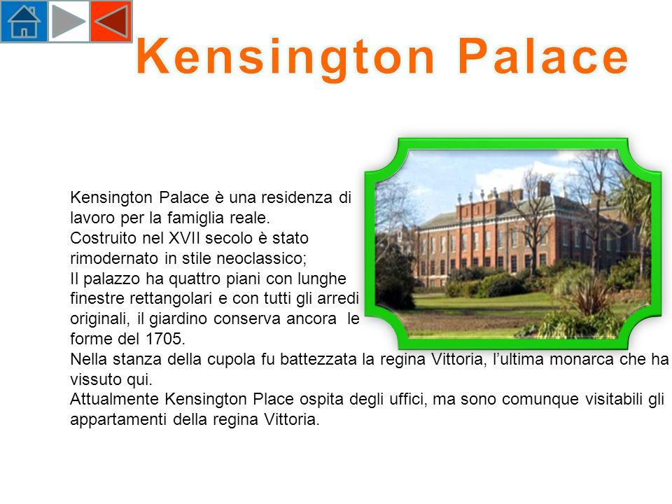 Kensington Palace è una residenza di lavoro per la famiglia reale.