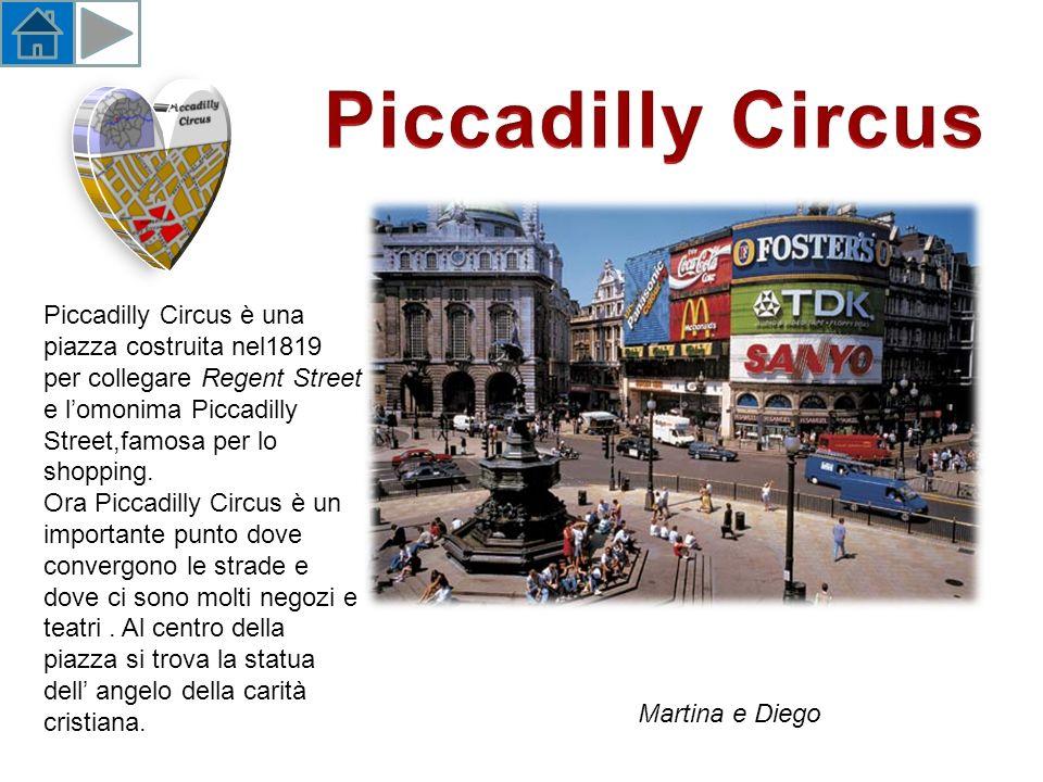 Piccadilly Circus è una piazza costruita nel1819 per collegare Regent Street e lomonima Piccadilly Street,famosa per lo shopping.