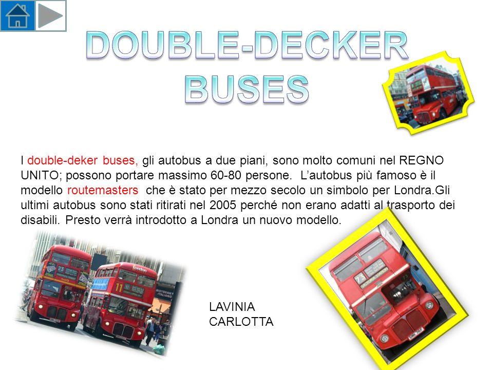 I double-deker buses, gli autobus a due piani, sono molto comuni nel REGNO UNITO; possono portare massimo 60-80 persone.
