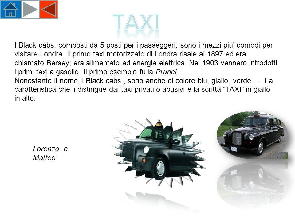I Black cabs, composti da 5 posti per i passeggeri, sono i mezzi piu comodi per visitare Londra.