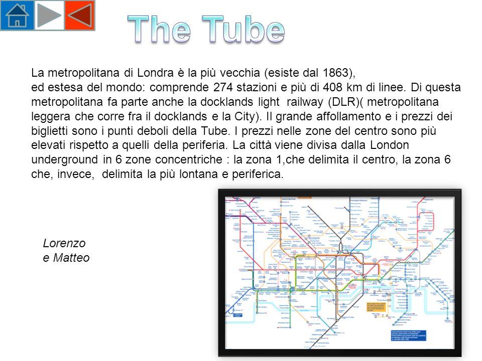 La metropolitana di Londra è la più vecchia (esiste dal 1863), ed estesa del mondo: comprende 274 stazioni e più di 408 km di linee.
