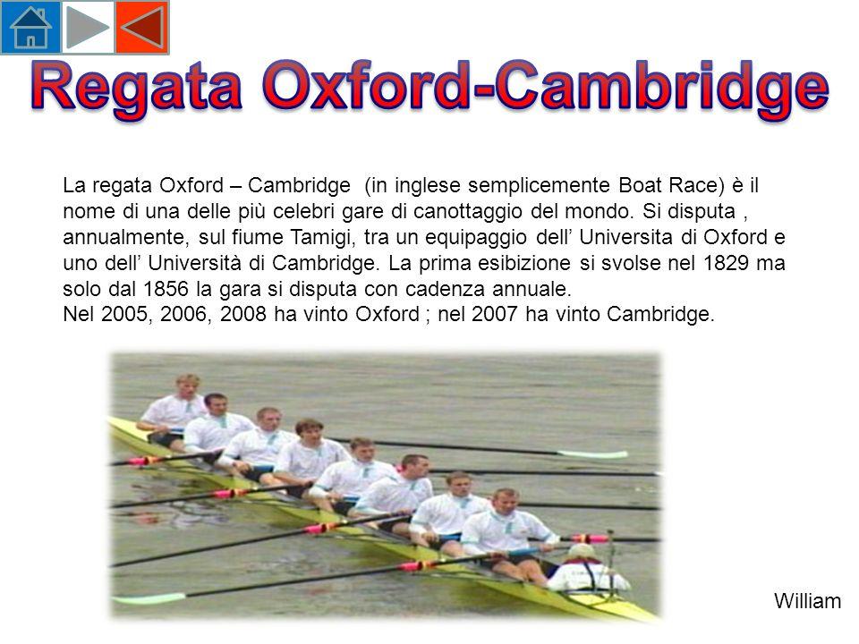 La regata Oxford – Cambridge (in inglese semplicemente Boat Race) è il nome di una delle più celebri gare di canottaggio del mondo.