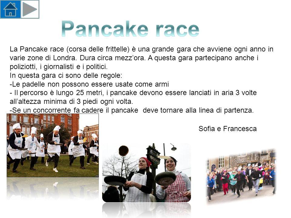 La Pancake race (corsa delle frittelle) è una grande gara che avviene ogni anno in varie zone di Londra.
