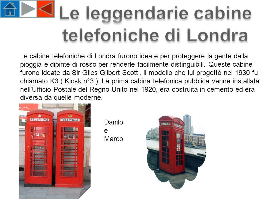 Le cabine telefoniche di Londra furono ideate per proteggere la gente dalla pioggia e dipinte di rosso per renderle facilmente distinguibili.