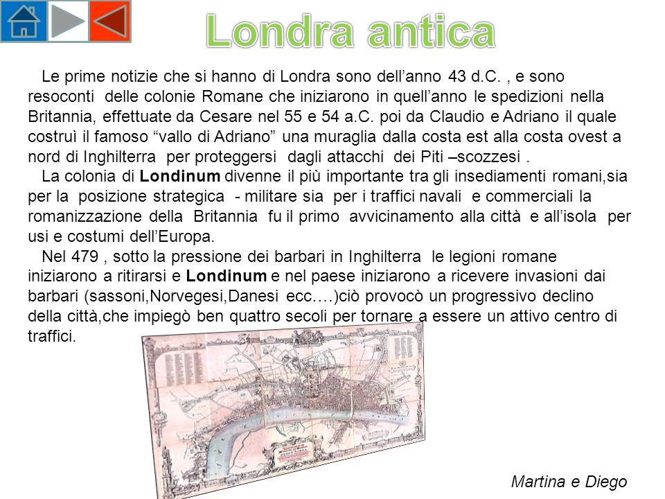 Le prime notizie che si hanno di Londra sono dellanno 43 d.C., e sono resoconti delle colonie Romane che iniziarono in quellanno le spedizioni nella Britannia, effettuate da Cesare nel 55 e 54 a.C.