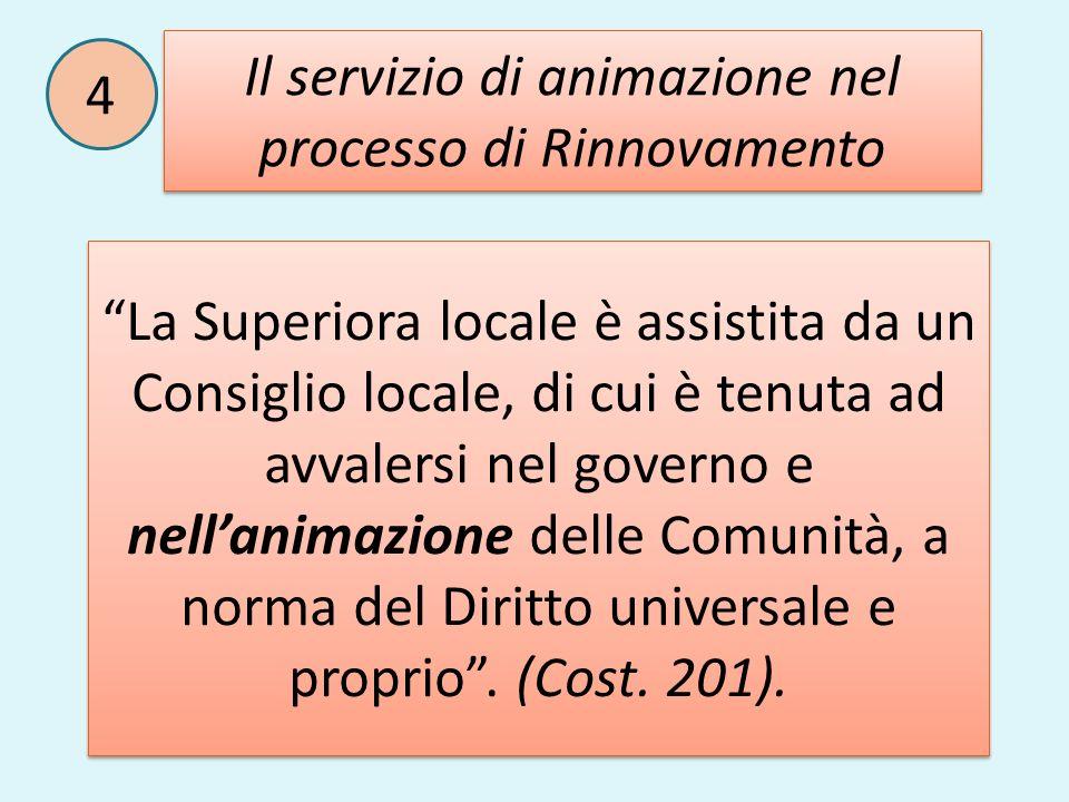 Il servizio di animazione nel processo di Rinnovamento La Superiora locale è assistita da un Consiglio locale, di cui è tenuta ad avvalersi nel govern