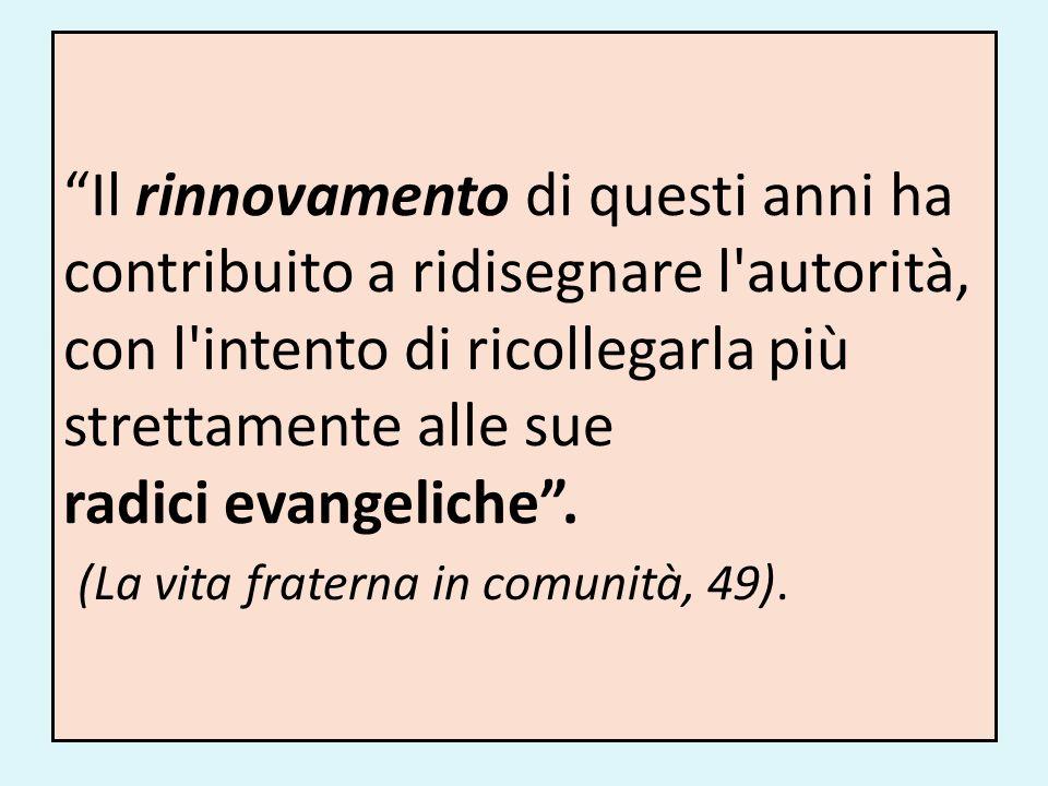 Il rinnovamento di questi anni ha contribuito a ridisegnare l'autorità, con l'intento di ricollegarla più strettamente alle sue radici evangeliche. (L