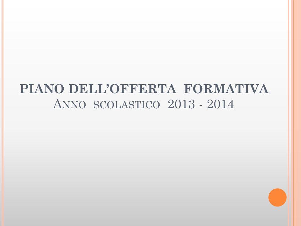 PIANO DELLOFFERTA FORMATIVA A NNO SCOLASTICO 2013 - 2014