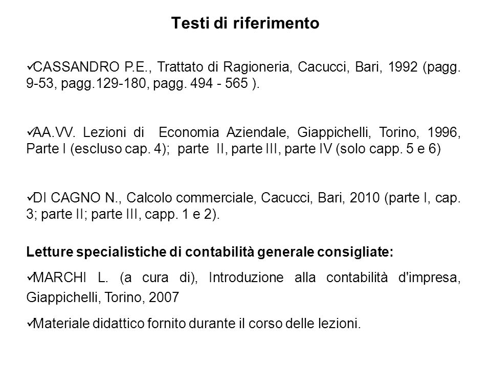 Testi di riferimento CASSANDRO P.E., Trattato di Ragioneria, Cacucci, Bari, 1992 (pagg.