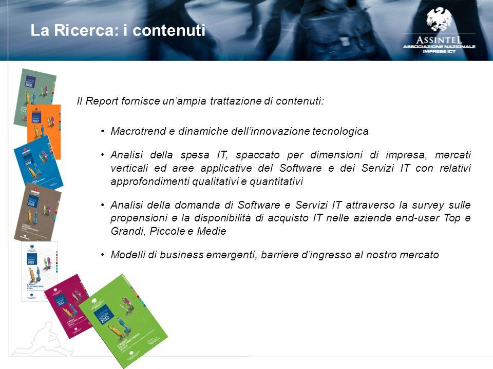 La Ricerca: i contenuti Il Report fornisce unampia trattazione di contenuti: Macrotrend e dinamiche dellinnovazione tecnologica A nalisi della spesa I