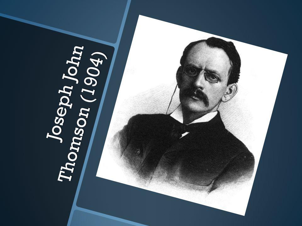 Joseph John Thomson (1904)