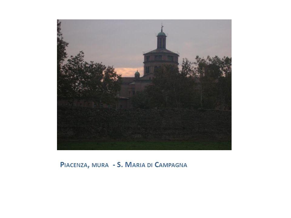 P IACENZA, MURA - S. M ARIA DI C AMPAGNA