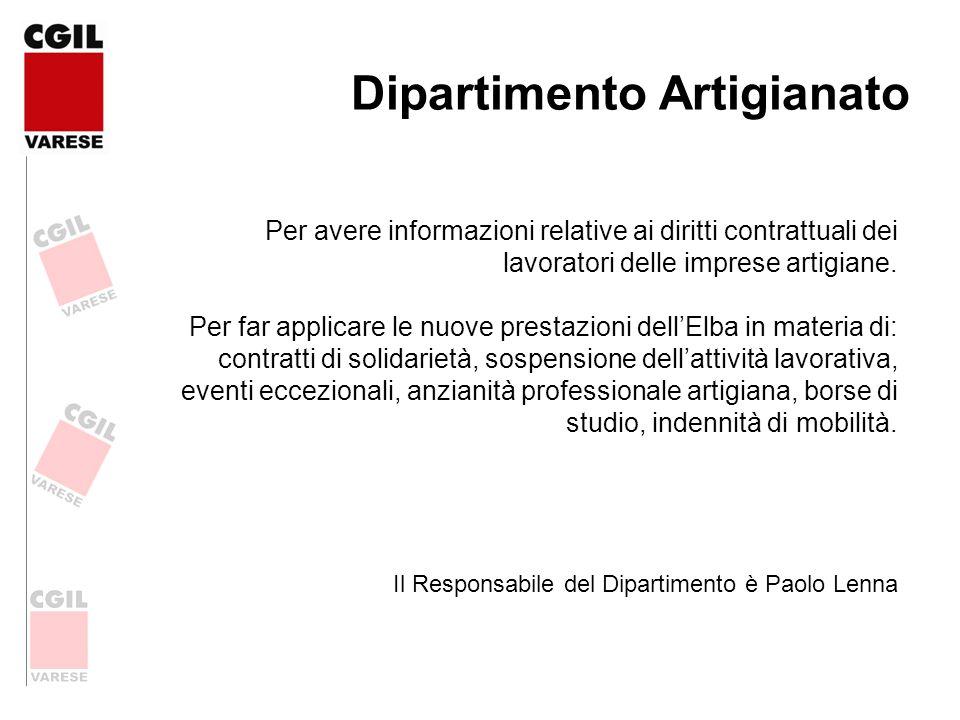 Dipartimento Artigianato Per avere informazioni relative ai diritti contrattuali dei lavoratori delle imprese artigiane. Per far applicare le nuove pr