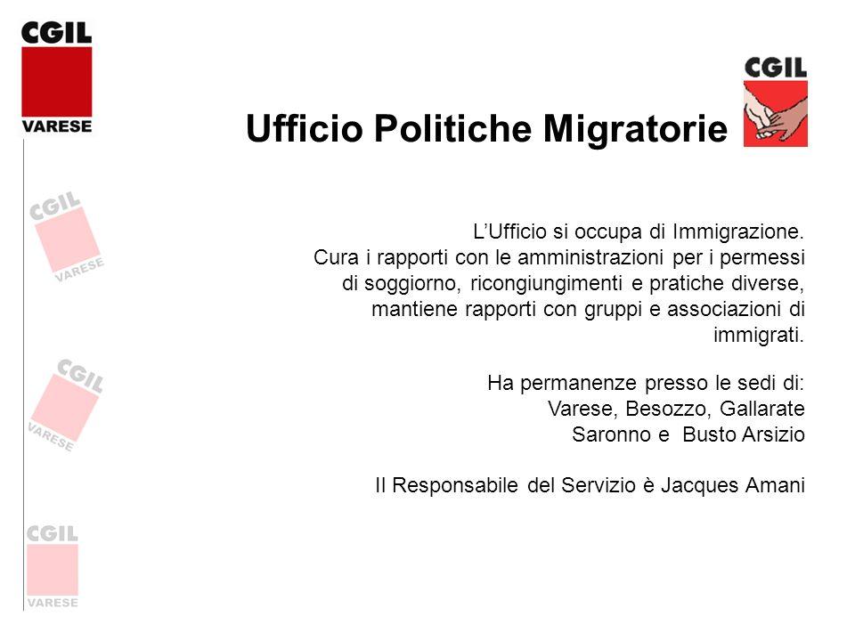 Ufficio Politiche Migratorie LUfficio si occupa di Immigrazione. Cura i rapporti con le amministrazioni per i permessi di soggiorno, ricongiungimenti